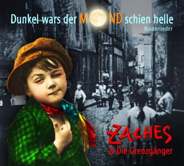 Zaches & die Grenzgänger: Dunkel wars der Mond schien helle