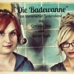 Die Badewanne. Sarah Lesch und Cornelia Salz: Lesung & Chanson in Augsburg
