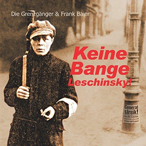 Die Grenzgänger & Frank Baier: Keine Bange Leschinsky