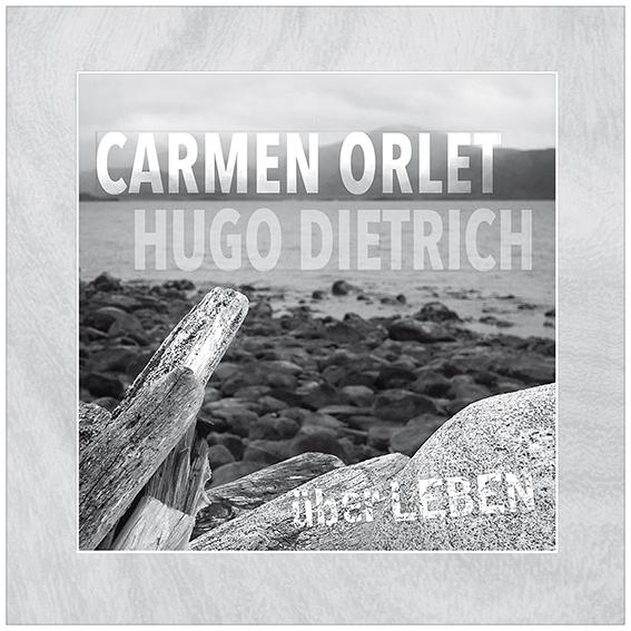 Carmen Orlet & Hugo Dietrich: Über Leben
