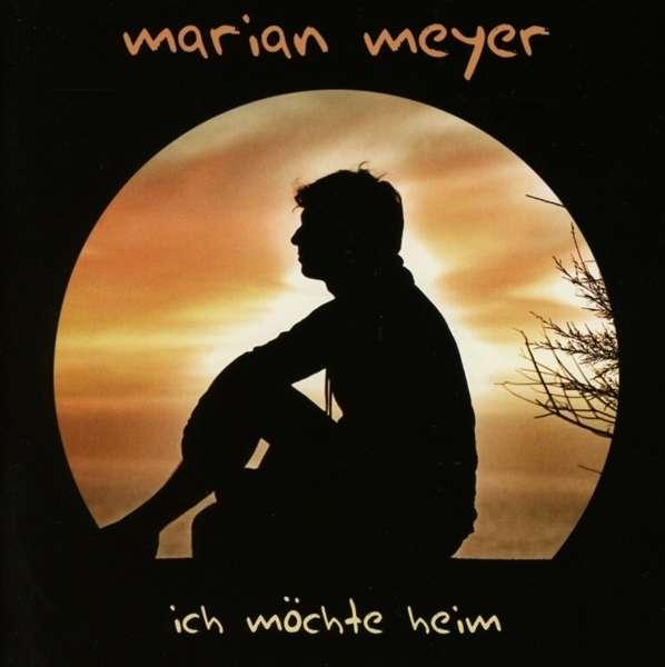 Marian Meyer: Ich möchte heim